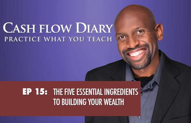 CFD 015 – The Five Essential Ingredients to Building Your Wealth