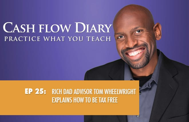 CFD 025 – Rich Dad Advisor Tom Wheelwright Explains How To Be Tax Free