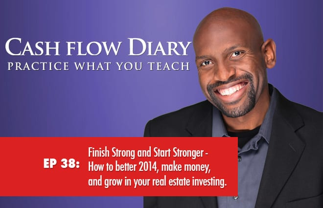 CFD 038 – Finish Strong and Start Stronger – Plan for a better 2014 by making money NOW!