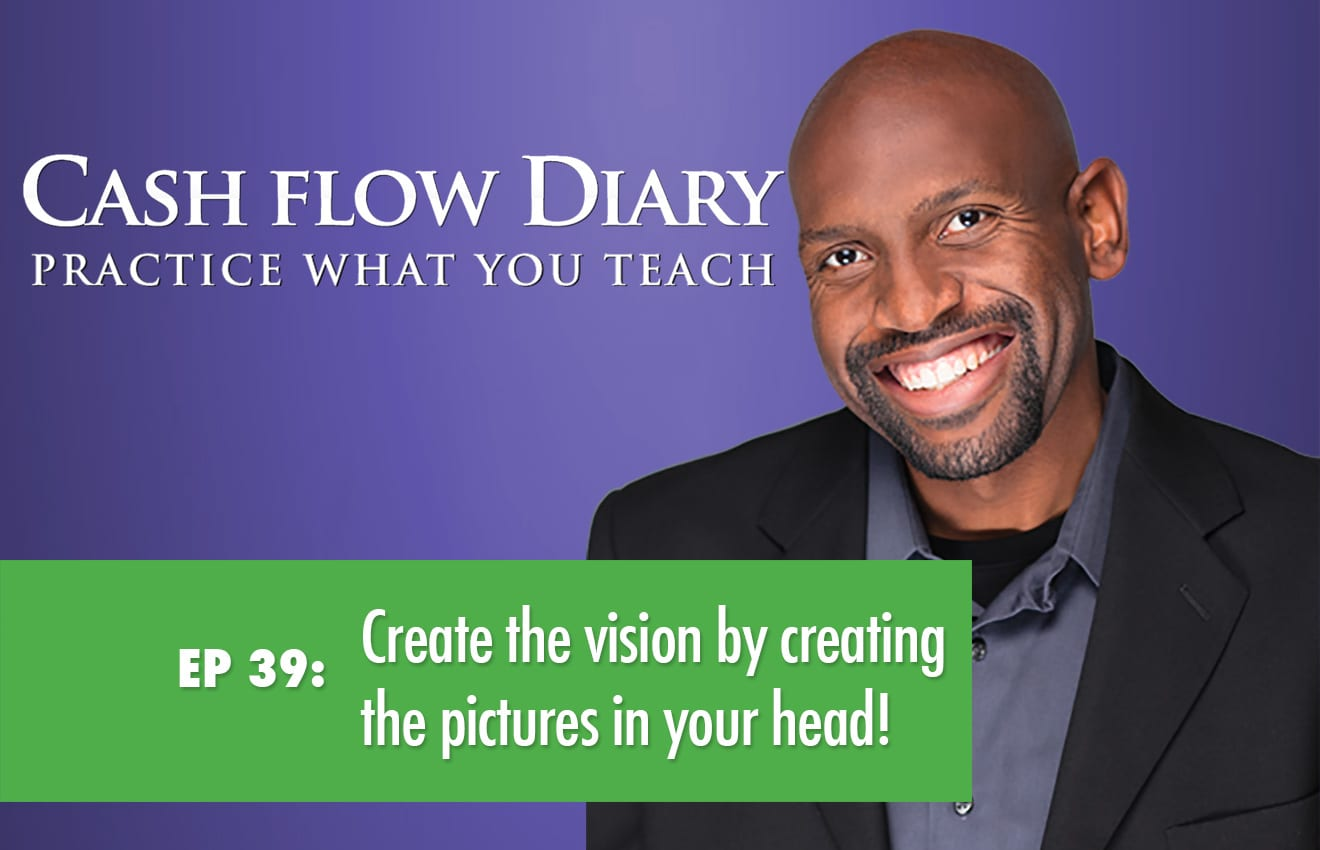 CFD 039 – Create the vision by creating the pictures in your head!