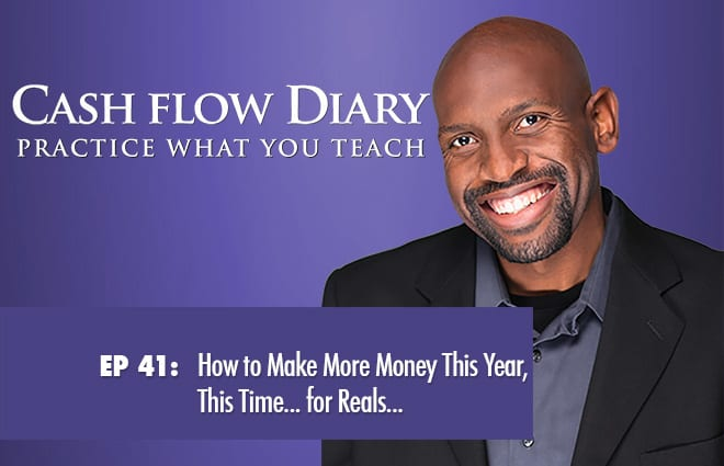 CFD 041 – How to Make More Money This Year, This Time… for Reals…