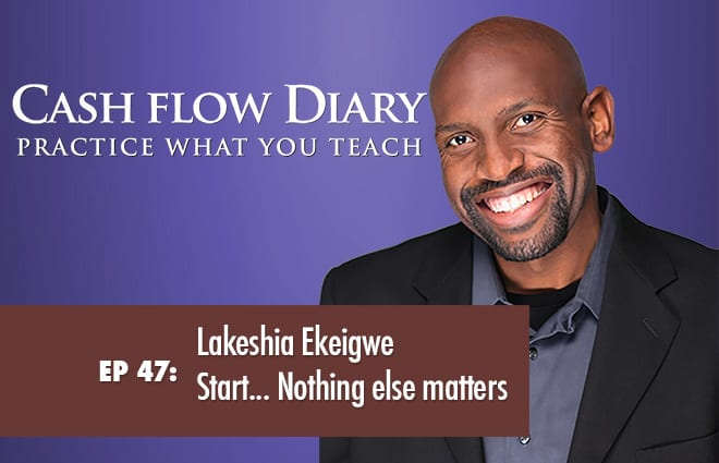 CFD 047 – Lakeshia Ekeigwe, Start.. nothing else matters