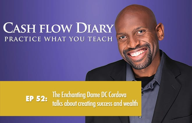 CFD 052 – The Enchanting Dame DC Cordova talks about creating success and wealth…