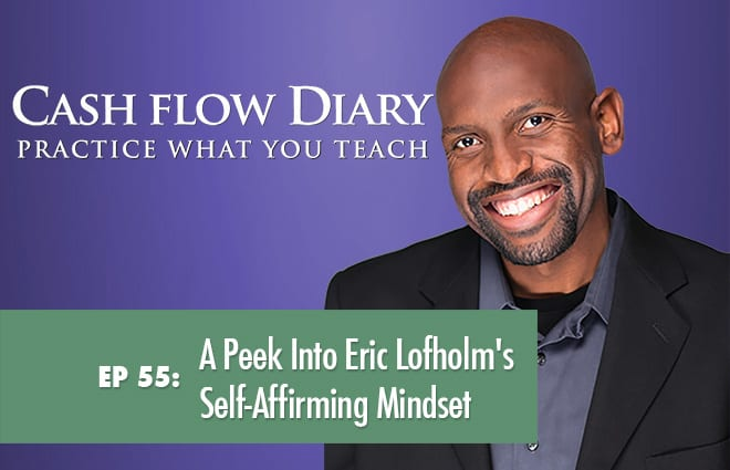 CFD 055 – A Peek Into Eric Lofholm's Self-Affirming Mindset:  Listen In; Write the Script to Become a Sales Superstar!