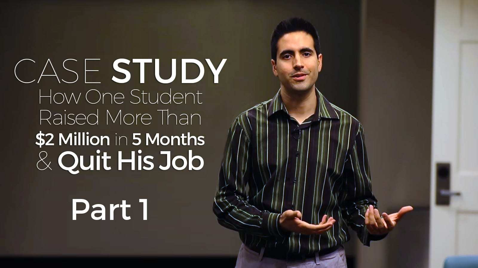 How One Student Raised More Than $2M in 5 Months and Quit His Job!