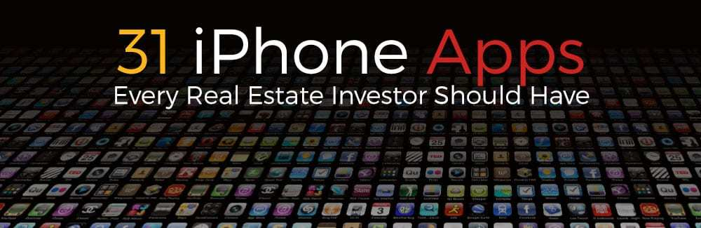 31 iPhone Apps Every Real Estate Investor Should Have