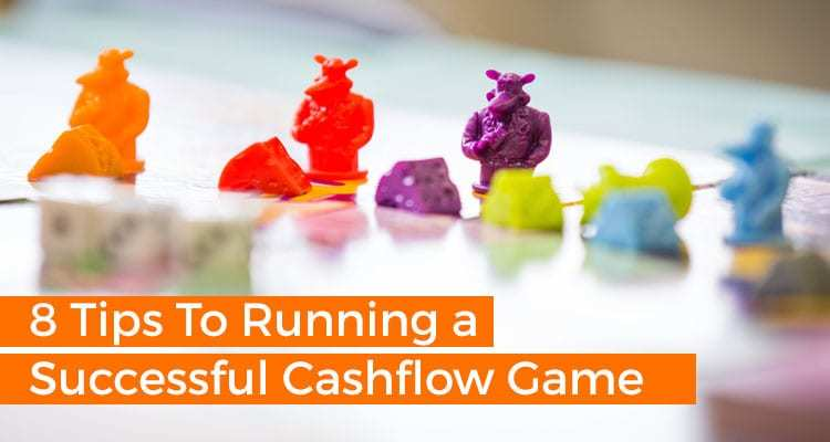8 Tips To Running a Successful Cashflow Game