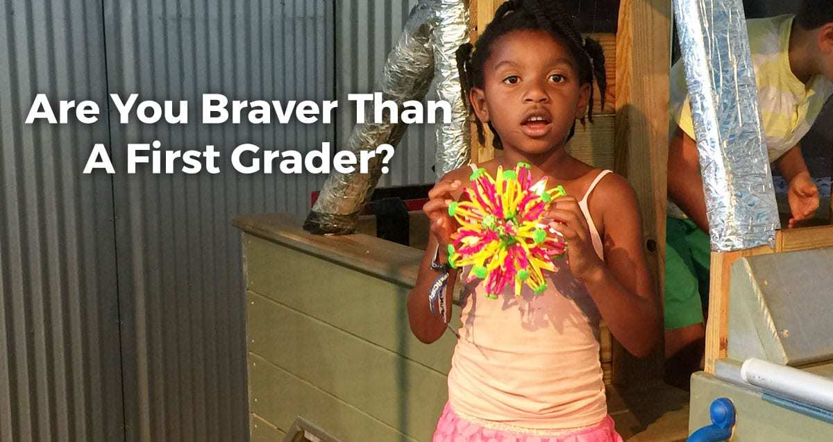 Are You Braver than a First Grader?