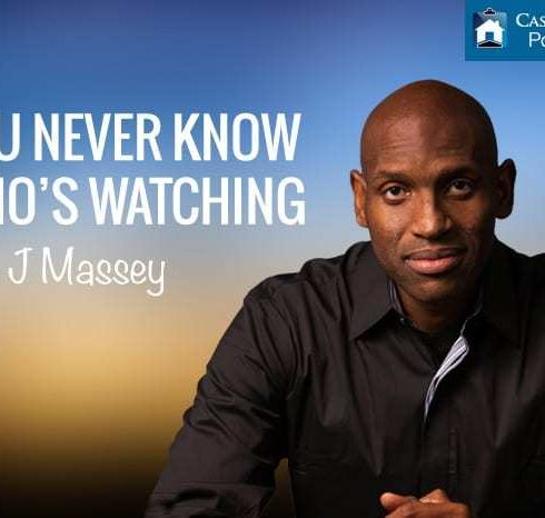 You Never Know Who's Watching with J. Massey