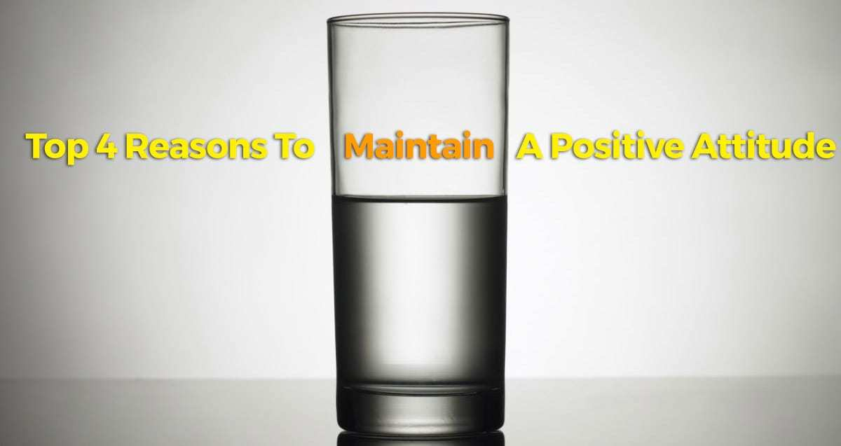 Top 4 Reasons to Maintain a Positive Attitude as a Real Estate Investor