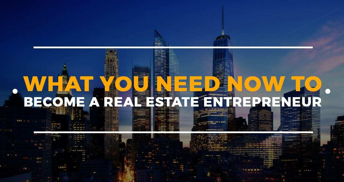 Real Estate Entrepreneur : How to become a successful real estate entrepreneur
