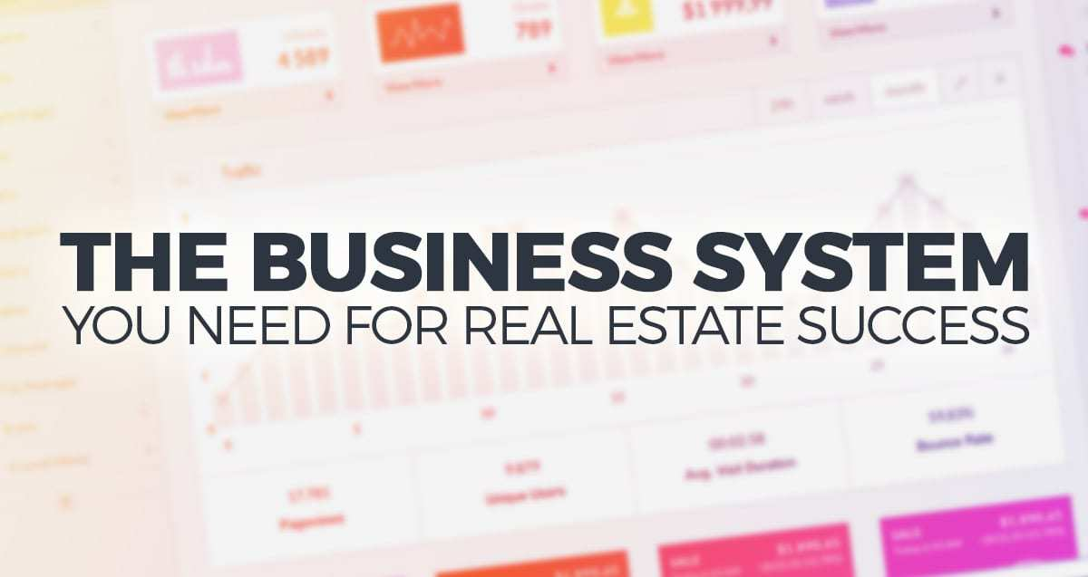 The Business System You Need for Real Estate Success
