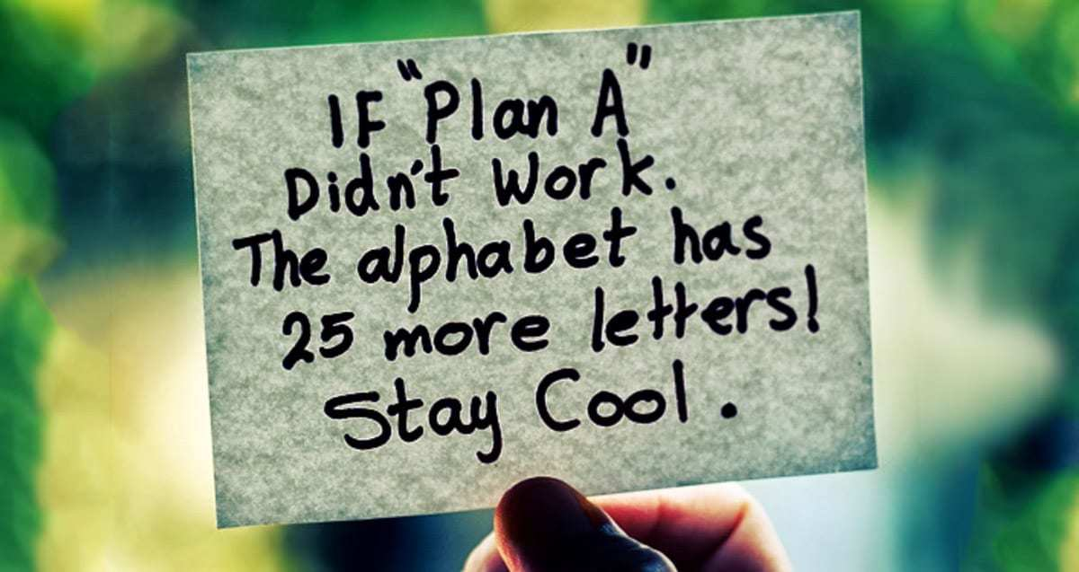 "What to Do When Plan ""A"" Fails…"