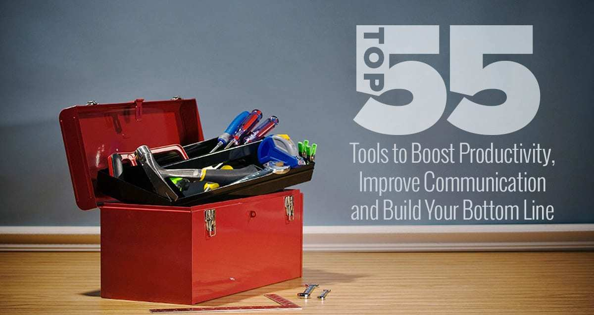 Top 55 Tools to Boost Productivity, Improve Communication and Build Your Bottom Line