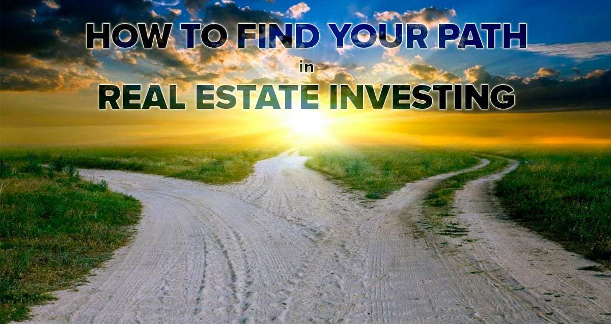 How to Find Your Path in Real Estate Investing
