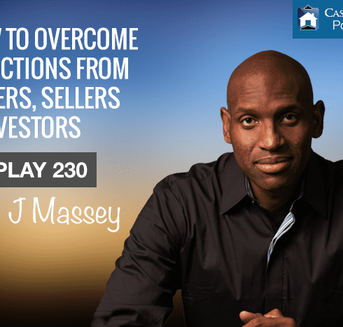 How to Overcome Objections from Buyers, Sellers and Investors