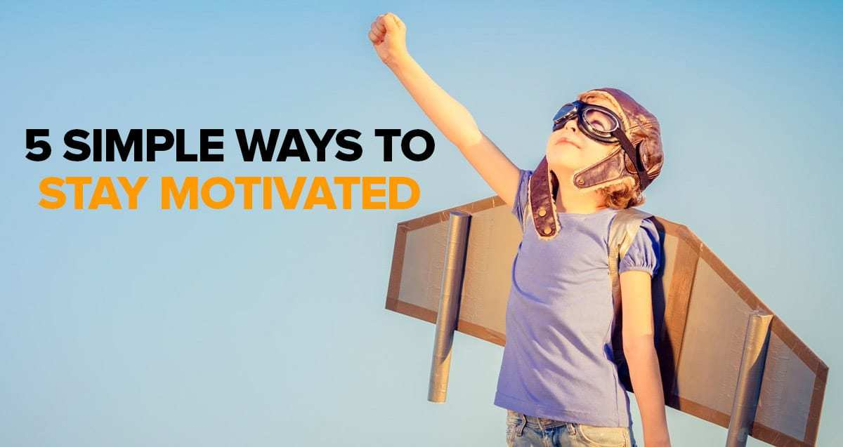 5 Simple Ways to Stay Motivated as a Real Estate Entrepreneur
