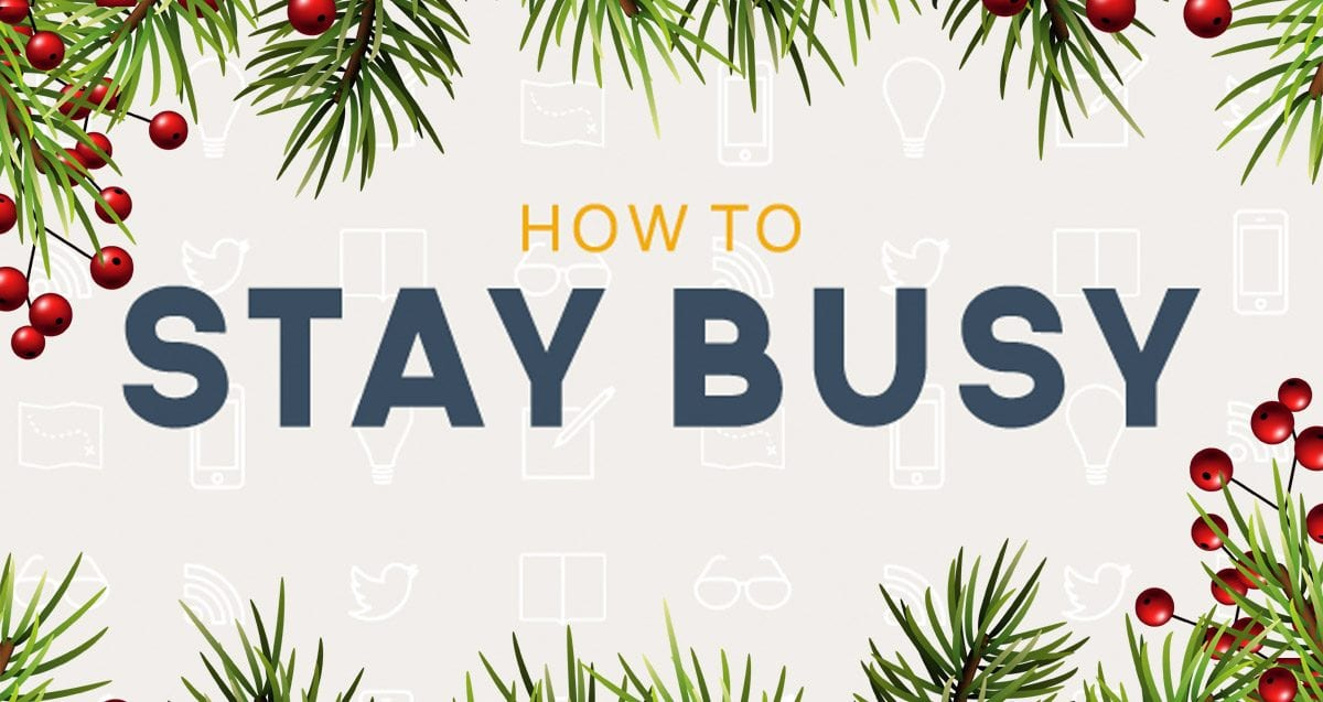 Tis the Season to Stay Busy… IF You're a True Real Estate Entrepreneur!