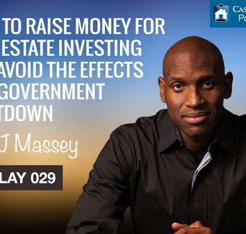 How to raise money for real estate investing and avoid the effects of a government shutdown