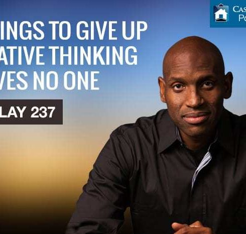8 THINGS TO GIVE UP - Negative Thinking Serves NO ONE…