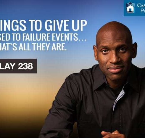 8 THINGS TO GIVE UP - Get Used to Failure Events… Cuz That's All They Are.