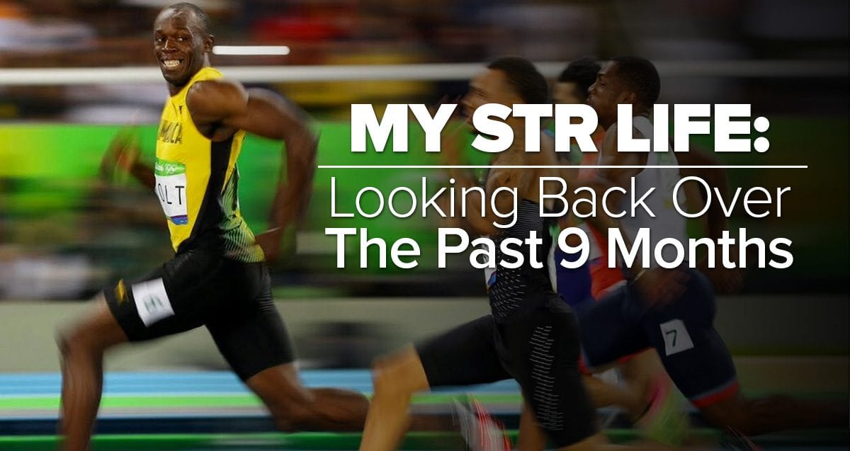 My STR Life: Looking Back Over the Past 9 Months