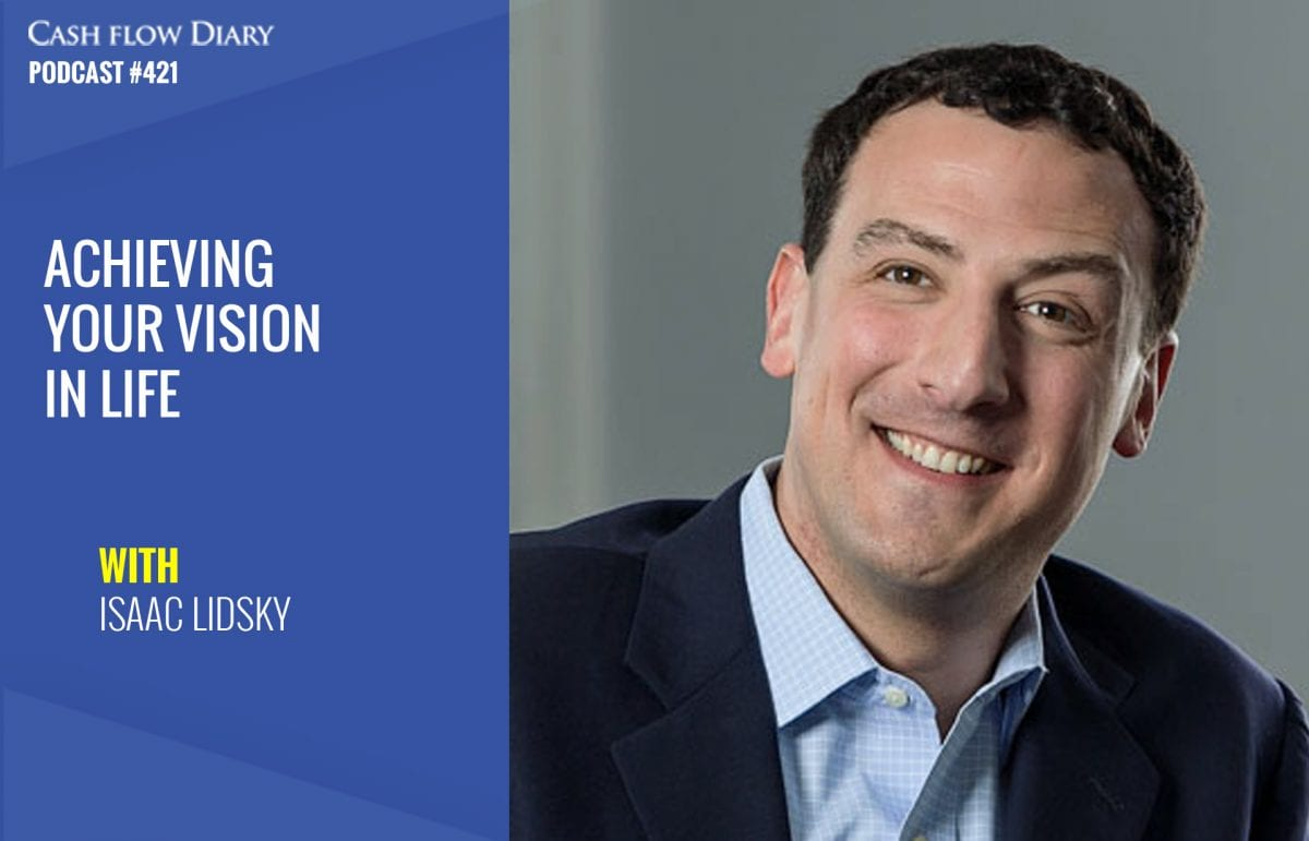 CFD 421 – Isaac Lidsky On Achieving Your Vision In Life