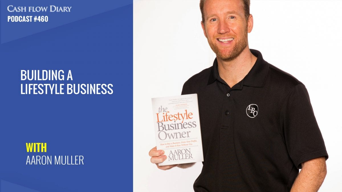 CFD 460 – Building a Lifestyle Business