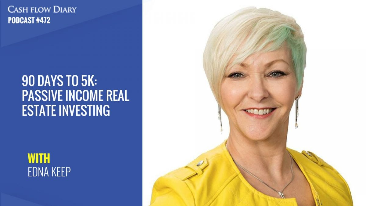 CFD 472 – 90 Days To 5k: Passive Income Real Estate Investing